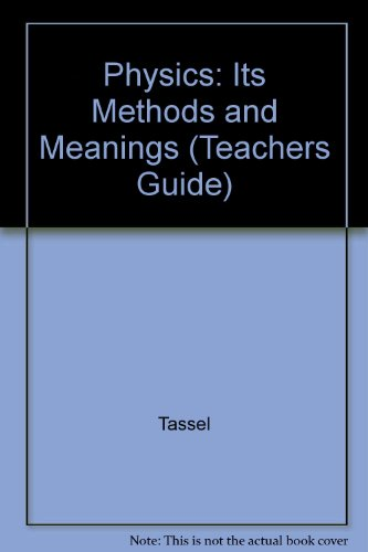 Physics: Its Methods and Meanings (Teachers Guide)