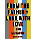 [ From the Fatherland with Love ] [ FROM THE FATHERLAND WITH LOVE ] BY Murakami, Ryu ( AUTHOR ) May-02-2013 HardCover Ryu Murakami