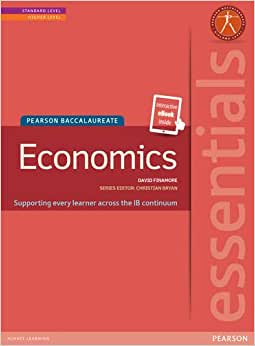 IB ESSENTIALS ECONOMICS TEXT WITH PEARSON ETEXT (Pearson International Baccalaureate Essentials)