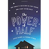 The Power of Half: One Family's Decision to Stop Taking and Start Giving Back ~ Kevin Salwen