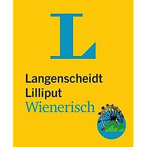 Langenscheidt Lilliput Wienerisch: Wienerisch-Hochdeutsch/Hochdeutsch-Wienerisch (Langenscheidt Dial