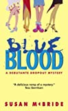Blue Blood (A Debutante Dropout Mystery)