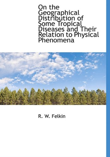 On the Geographical Distribution of Some Tropical Diseases and Their Relation to Physical Phenomena