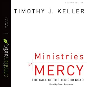 Ministries of Mercy: The Call of Jericho Road | [Timothy Keller]