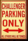 Metal Street Sign CHALLENGER Parking…