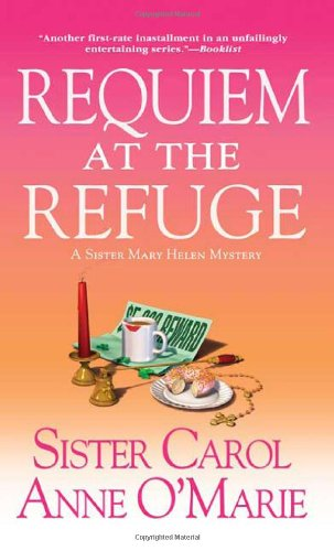 Requiem at the Refuge: A Sister Mary Helen Mystery (Sister Mary...