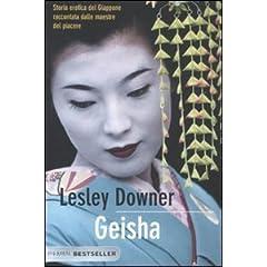 Geisha. Storia erotica del Giappone raccontata dalle maestre del piacere (Bestseller)