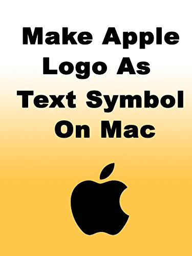 How To Make Apple Logo as Text Symbol on Mac