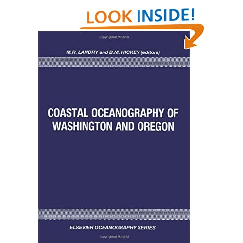 Coastal Oceanography of Washington and Oregon (Elsevier Oceanography Series) Michael Raymond Landry and Barbara M. Hickey