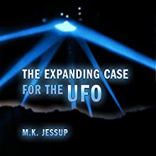 The Expanding Case for the UFO (       UNABRIDGED) by M K Jessup Narrated by Bruce T. Harvey