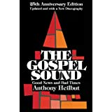 The Gospel Sound: Good News and Bad Times (Hal Leonard Reference Books)by Anthony Heilbut