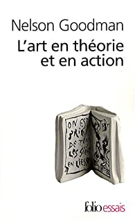 L'art en th�orie et en action par Nelson Goodman
