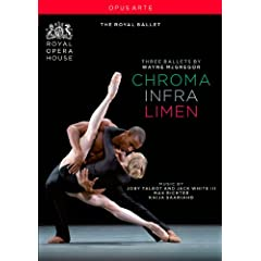 McGregor: Three Ballets (Chroma Infra Limen) by Mcgregor, Talbot, White III, Royal Ballet and Roh