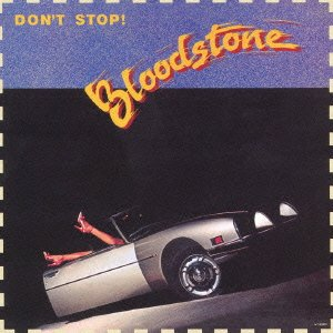 Bloodstone Dont Stop