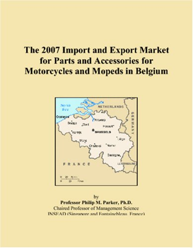 The 2007 Import and Export Market for Parts and Accessories for Motorcycles and Mopeds in Belgium
