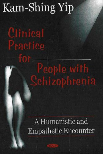 Clinical Practice for People with Schizophrenia: A Humanistic and Empathetic Encounter PDF