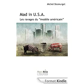 Mad in USA : Les ravages du mod�le am�ricain