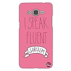 Designer Samsung Galaxy Grand Prime back Cover Nutcase -I Speak Fluent Sarcasm