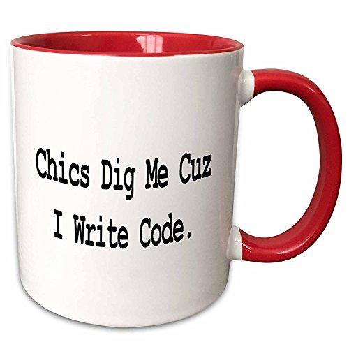3dRose mug_150108_1 Chic's Dig Me Cuz I Write Code Programmer Coder Computer Geek Humor Design Ceramic Mug, 11-Ounce