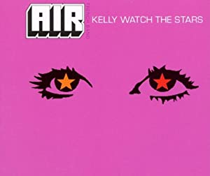Kelly Watch the Stars / Sexy Boy