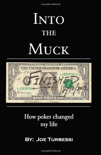 Into The Muck: How Poker Changed My Life