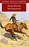 The Virginian: A Horseman of the Plains (Oxford World's Classics) (0192832263) by Wister, Owen