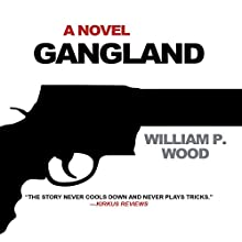 Gangland (       UNABRIDGED) by William P. Wood Narrated by John McLain