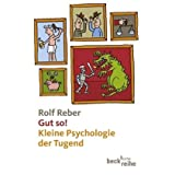 "Gut so! Kleine Psychologie der Tugendvon ""Rolf Reber"""