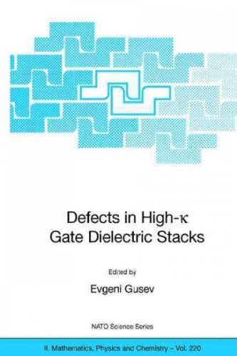 Defects in HIgh-k Gate Dielectric Stacks. Nano-Electronic Semiconductor Devices