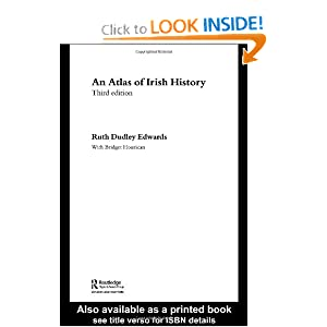 An Atlas of Irish History Ruth Dudley Edwards and Bridget Hourican