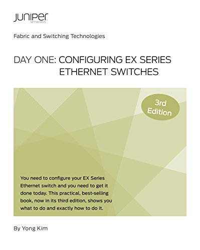 day-one-configuring-ex-series-ethernet-switches-3rd-edition-english-edition