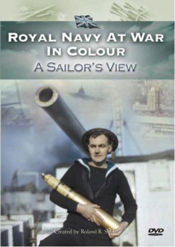 Royal Navy at War in Colour - A Sailor's View [DVD]