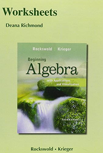 Worksheets for Beginning Algebra with Applications & Visualization