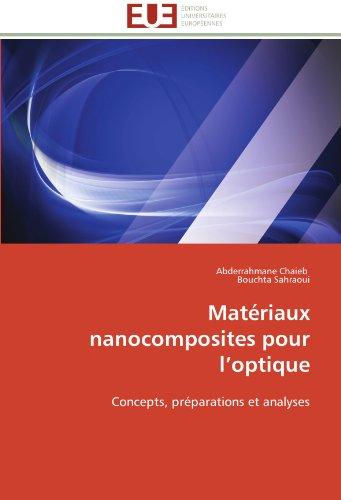 Matériaux nanocomposites pour l'optique: Concepts, préparations et analyses (French Edition)