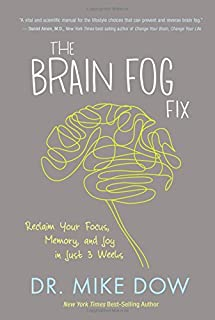 Book Cover: The brain fog fix : reclaim your focus, memory, and joy in just 3 weeks