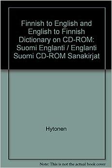 Finnish to English and English to Finnish Dictionary on CD-ROM: Suomi Englanti / Englanti Suomi ...