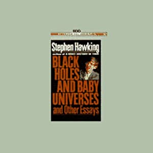 Black Holes and Baby Universes and Other Essays Audiobook