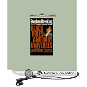 black holes and baby universes and other essays stephen hawking Black holes and baby universes and other essays by stephen w hawking bantam press, 1993 front endpaper removed by the librarythis book has hardback covers ex.