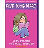 Let's Pretend This Never Happened (Dear Dumb Diary, No. 1)