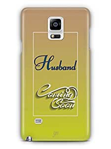 YuBingo Husband Coming Soon Mobile Case Back Cover for Samsung Galaxy Note 4