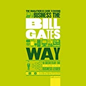 The Unauthorized Guide to Doing Business the Bill Gates Way | Des Dearlove