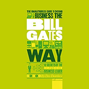 The Unauthorized Guide to Doing Business the Bill Gates Way Audiobook