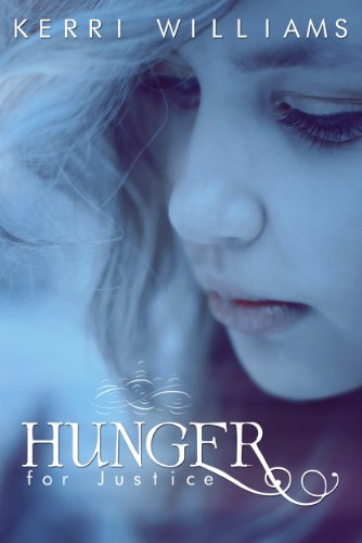 Hunger For Justice (The Moore Justice Trilogy) by Kerri Williams