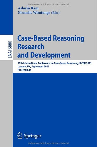 Case-Based Reasoning Research and Development: 19th International Conference on Case-Based Reasoning, ICCBR 2011, London, UK, September 12-15, 2011, Proceedings