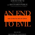 An End to Evil: How to Win the War on Terror | David Frum,Richard Perle