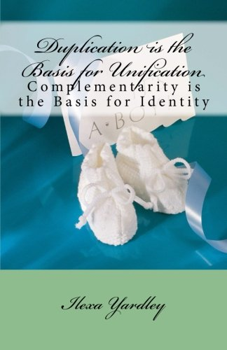 Duplication is the Basis for Unification: Complementarity is the Basis for Identity PDF