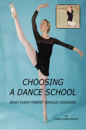Choosing A Dance School, What Every Parent Should Consider