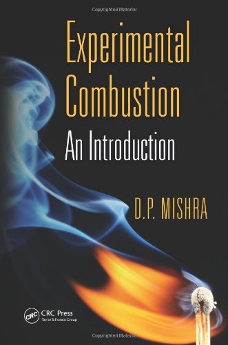 Experimental Combustion: An Introduction, by D. P. Mishra