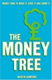 The money tree:help yourself to greater wealth- more security and financial happiness