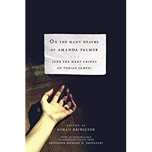 On The Many Deaths of Amanda Palmer: And the Many Crimes of Tobias James [Hardcover]